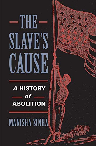 9780300181371: The Slave's Cause: A History of Abolition