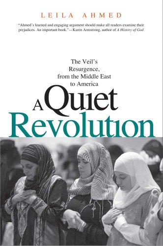 9780300181432: A Quiet Revolution: The Veil's Resurgence, from the Middle East to America