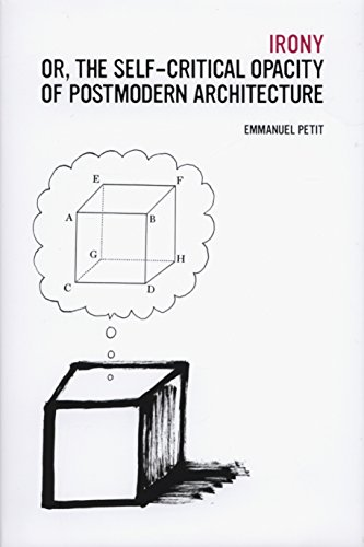 9780300181517: Irony; Or, the Self-Critical Opacity of Postmodern Architecture