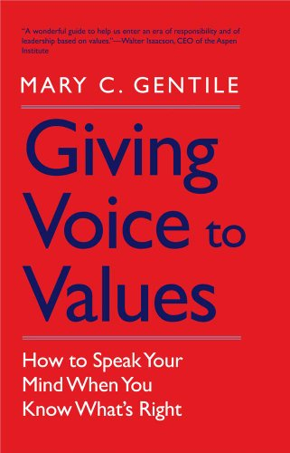 9780300181562: Giving Voice to Values: How to Speak Your Mind When You Know What's Right