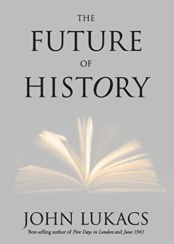 9780300181692: The Future of History