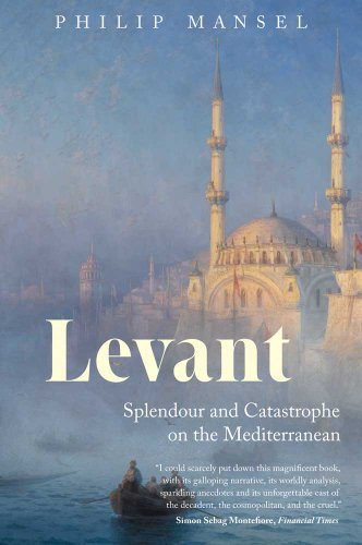 9780300181715: Levant: Splendour and Catastrophe on the Mediterranean