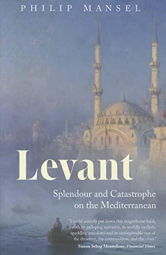 9780300181715: Levant: Splendour and Catastrophe on the Mediterranean