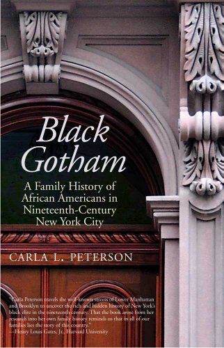 9780300181746: Black Gotham: A Family History of African Americans in Nineteenth-Century New York City
