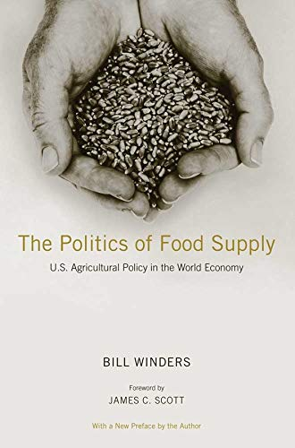 9780300181869: The Politics of Food Supply: U.S. Agricultural Policy in the World Economy (Yale Agrarian Studies Series)