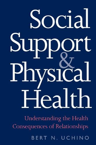 9780300182712: Social Support and Physical Health: Understanding the Health Consequences of Relationships (Current Perspectives in Psychology)