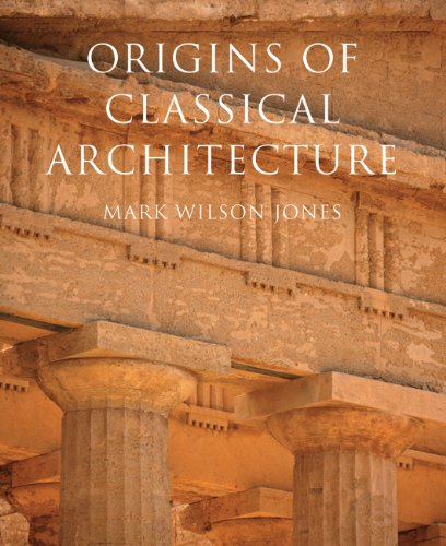 9780300182767: Origins of Classical Architecture: Temples, Orders and Gifts to the Gods in Ancient Greece