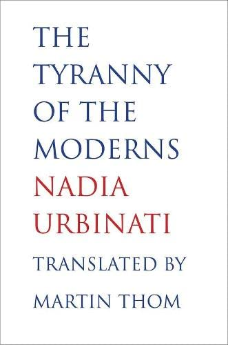 9780300182774: The Tyranny of the Moderns