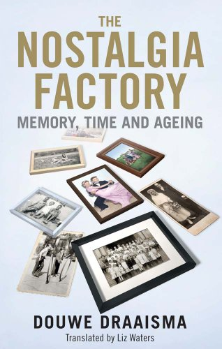 9780300182866: The Nostalgia Factory: Memory, Time and Ageing