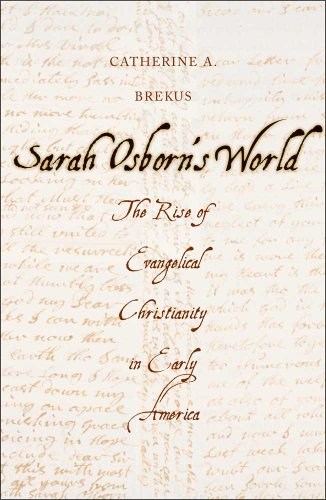 9780300182903: Sarah Osborn's World (New Directions in Narrative History)