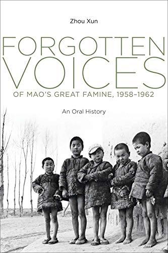 Forgotten Voices of Mao's Great Famine, 1958-1962: Xun Zhou