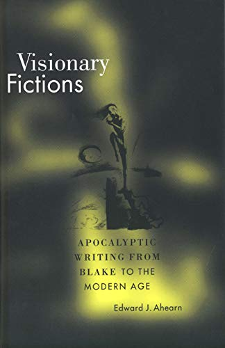 9780300184068: Visionary Fictions: Apocalyptic Writing from Blake to the Modern Age