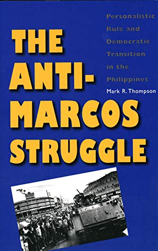 9780300184150: The Anti-Marcos Struggle: Personalistic Rule and Democratic Transition in the Philippines