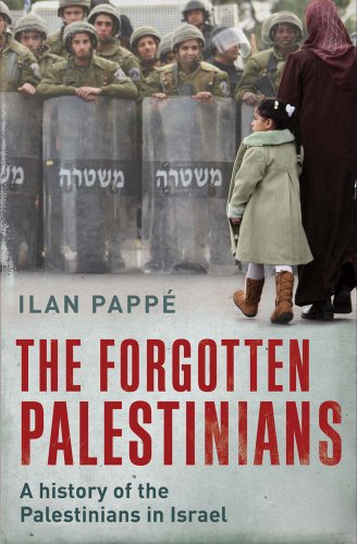 The Forgotten Palestinians: A History of the Palestinians in Israel: Pappe, Ilan