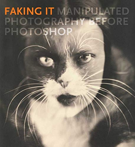 9780300185010: Faking It: Manipulated Photography before Photoshop