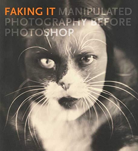 9780300185010: Faking It: Manipulated Photography before Photoshop
