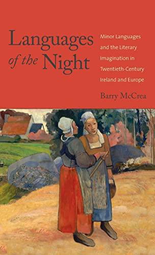 Languages of the Night: Minor Languages and the Literary Imagination in Twentieth-Century Ireland ...
