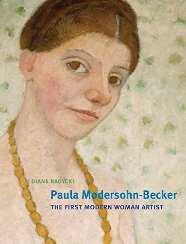 9780300185300: Paula Modersohn-Becker: The First Modern Woman Artist