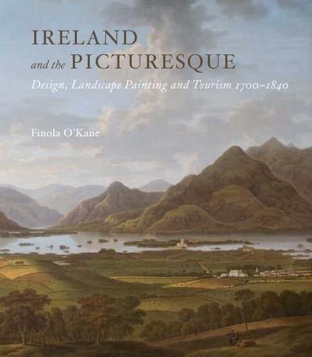 9780300185386: Ireland and the Picturesque: Design, Landscape Painting, and Tourism, 1700–1840 (Paul Mellon Centre for Studies in British Art)
