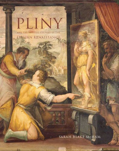 9780300186031: Pliny and the Artistic Culture of the Italian Renaissance: The Legacy of the