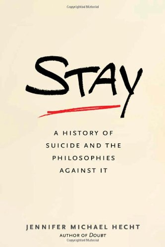 9780300186086: Stay: A History of Suicide and the Philosophies Against It