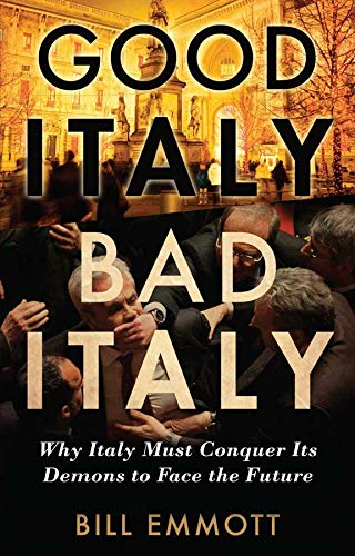 9780300186307: Good Italy, Bad Italy: Why Italy Must Conquer Its Demons to Face the Future