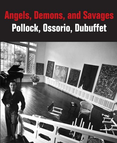 9780300186482: Angels, Demons, and Savages: Pollock, Ossorio, Dubuffet