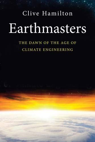 9780300186673: Earthmasters: The Dawn of the Age of Climate Engineering