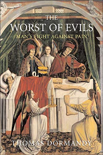 9780300186758: The Worst of Evils: The Fight Against Pain