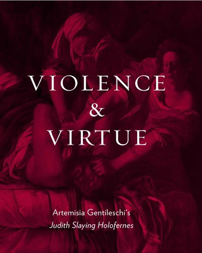 9780300186796: Violence and Virtue: Artemisia Gentileschi's