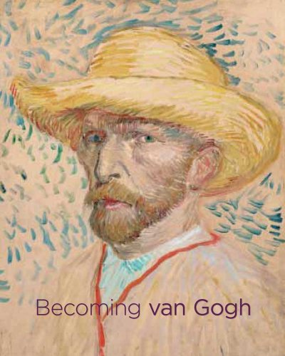 Becoming van Gogh (Denver Art Museum): Standring, Timothy; van Tilborgh, Louis; Myers, Nicole; van ...