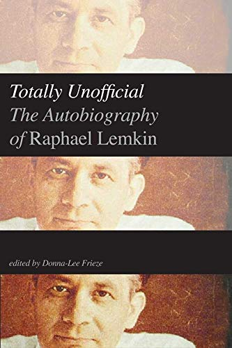 TOTALLY UNOFFICIAL. The Autobiography. Edited by Donna-Lee: Lemkin, Raphael.