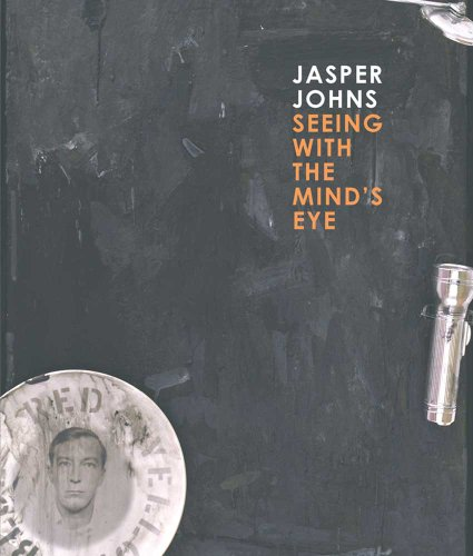 Jasper Johns; Seeing with the Mind's Eye