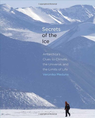9780300187007: Secrets of the Ice: Antarctica's Clues to Climate, the Universe, and the Limits of Life