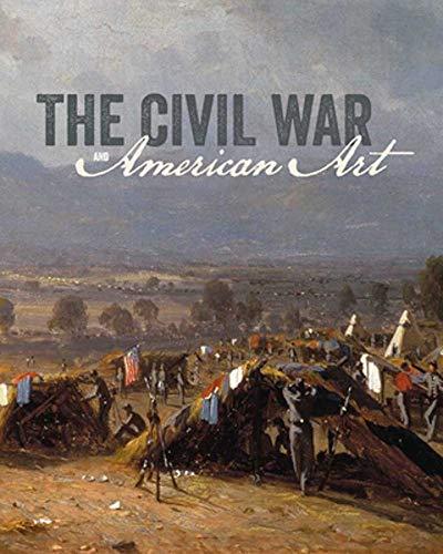 The Civil War and American Art (Hardback): Eleanor Jones Harvey