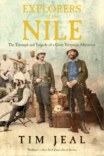 9780300187397: Explorers of the Nile: The Triumph and Tragedy of a Great Victorian Adventure