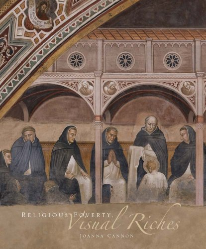 9780300187656: Religious Poverty, Visual Riches: Art in the Dominican Churches of Central Italy in the Thirteenth and Fourteenth Centuries