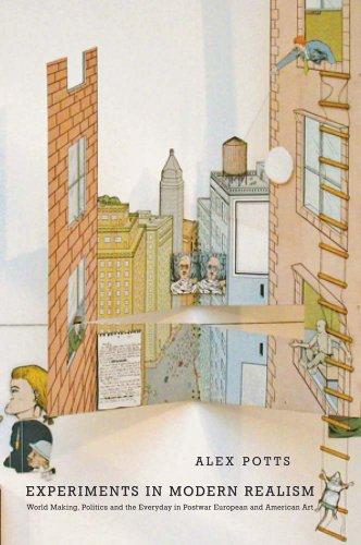 9780300187687: Experiments in Modern Realism: World Making in Postwar European and American Art