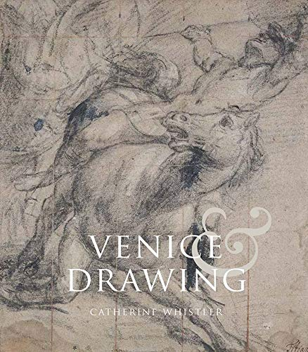 9780300187731: Venice and Drawing 1500-1800: Theory, Practice and Collecting