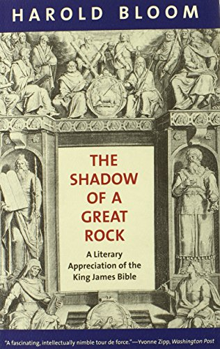 The Shadow of a Great Rock: A Literary Appreciation of the King James Bible: Bloom, Harold, Ed