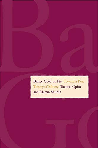 9780300188158: Barley, Gold, or Fiat: Toward a Pure Theory of Money
