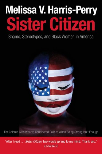 9780300188189: Sister Citizen: Shame, Stereotypes, and Black Women in America