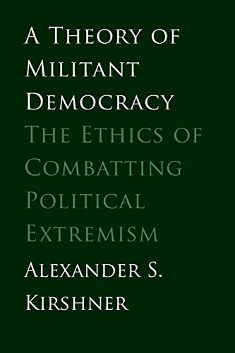 9780300188240: A Theory of Militant Democracy: The Ethics of Combatting Political Extremism