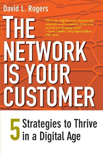 9780300188295: The Network Is Your Customer: Five Strategies to Thrive in a Digital Age
