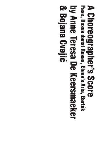 9780300188738: A Choreographer's Score: Fase, Rosas Danst Rosas, Elena's Aria, Bartok