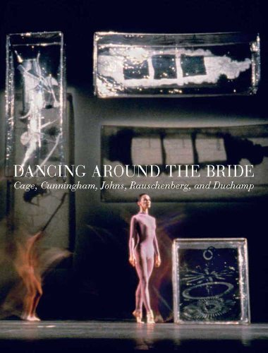 9780300189254: Dancing Around the Bride: Cage, Cunningham, Johns, Rauschenberg, and Duchamp