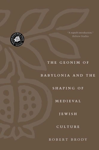 9780300189322: The Geonim of Babylonia and the Shaping of Medieval Jewish Culture