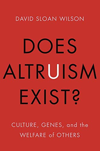 9780300189490: Does Altruism Exist?: Culture, Genes, and the Welfare of Others (Foundational Questions in Science)