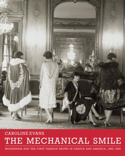 9780300189537: Mechanical Smile ? Modernism and the First Fashion Shows in France and America, 1900?1929.