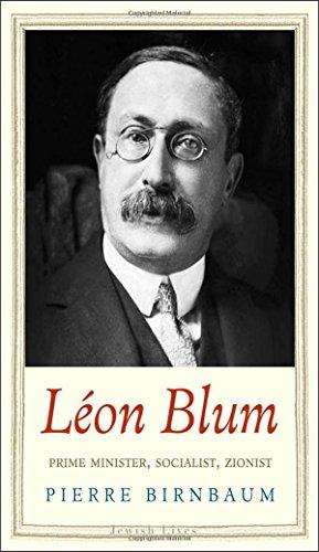 9780300189803: Léon Blum: Prime Minister, Socialist, Zionist (Jewish Lives)